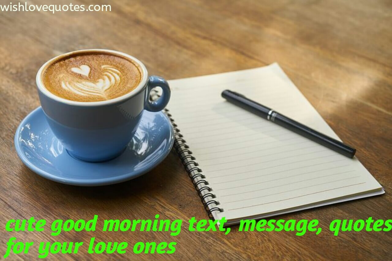 Cute good morning text, messages and quotes