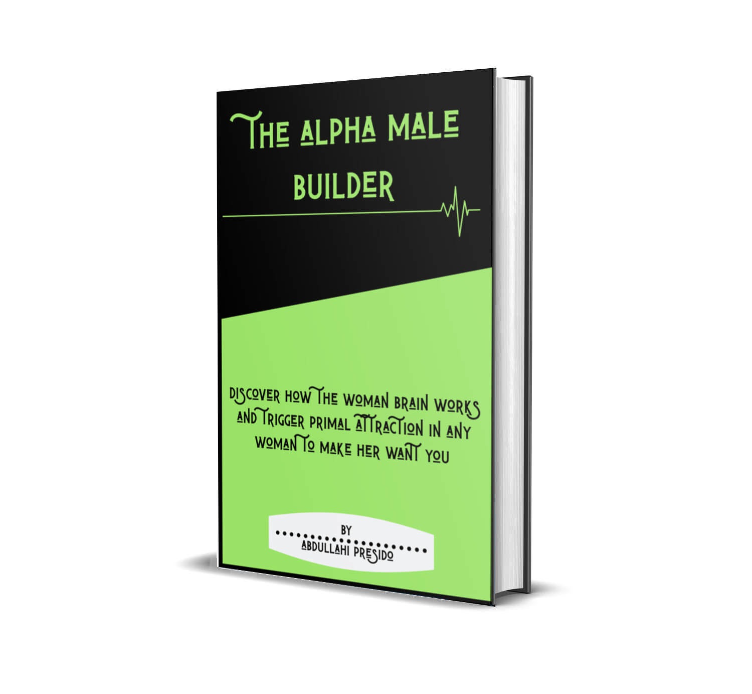 The alpha male builder