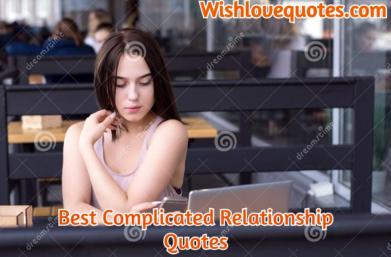 Best Complicated Relationship Quotes