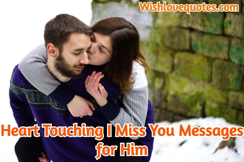 Touching I Miss You Messages for Him
