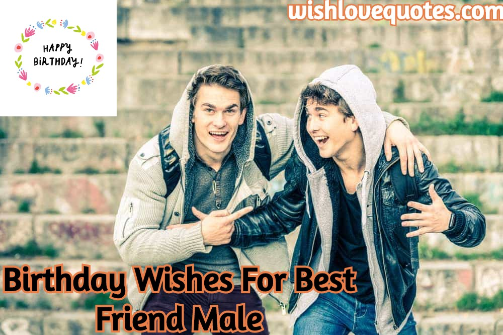 birthday wishes for best friend male